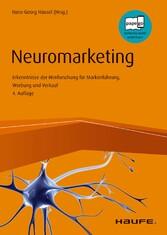 Neuromarketing Erkenntnisse der Hirnforschung für Markenführung, Werbung und Verkauf