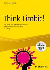 Think Limbic! Inkl. Arbeitshilfen online Die Macht des Unbewussten nutzen für Management und Verkauf