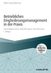 Betriebliches Eingliederungsmanagement in der Praxis  - inkl. Arbeitshilfen online Arbeitsfähigkeit sichern, rechtssicher agieren, Potenziale nutzen