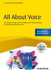 All About Voice - inkl. Arbeitshilfen online Konzeption, Design und Vermarktung von Anwendungen für digitale Sprachassistenten - inkl. Arbeitshilfen online