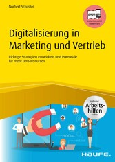 Digitalisierung in Marketing und Vertrieb  inkl. Arbeitshilfen online Richtige Strategien entwickeln und Potentiale der Digitalisierung für mehr Umsatz nutzen