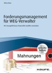 Forderungsmanagement für WEG-Verwalter - inkl. Arbeitshilfen online Mit Hausgeldinkasso finanzielle Ausfälle vermeiden