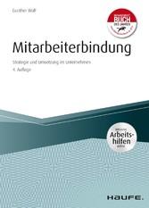 Mitarbeiterbindung - inkl. Arbeitshilfen online Strategie und Umsetzung im Unternehmen