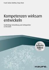 Kompetenzen wirksam entwickeln - inkl. Arbeitshilfen online Nachhaltige Entwicklung und erfolgreicher Lerntransfer