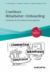 Crashkurs Mitarbeiter-Onboarding Praxiswissen für HR, Coaches und Führungskräfte