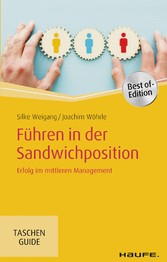 Führen in der Sandwichposition Erfolg im mittleren Management