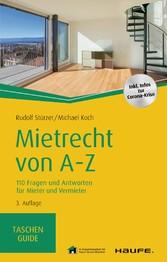 Mietrecht von A-Z 110 Fragen und Antworten für Mieter und Vermieter