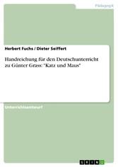 Handreichung für den Deutschunterricht zu Günter Grass: 'Katz und Maus'