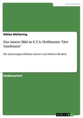 Das innere Bild in E.T.A. Hoffmanns 'Der Sandmann' Ein Spannungsverhältnis innerer und äußerer Realität