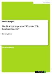 Die Bearbeitungen von Wagners 'Die Kindermörderin' Ein Vergleich