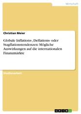 Globale Inflations-, Deflations- oder  Stagflationstendenzen: Mögliche Auswirkungen auf die internationalen Finanzmärkte