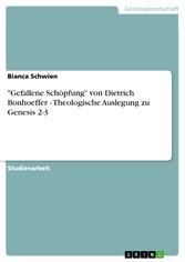 'Gefallene Schöpfung' von Dietrich Bonhoeffer - Theologische Auslegung zu Genesis 2-3