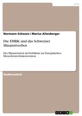 Die EMRK und das Schweizer Minarettverbot Der Minarettstreit im Verhältnis zur Europäischen Menschenrechtskonvention