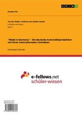 'Made in Germany' - Die deutsche Automobilproduktion mit ihren internationalen Fortsätzen und der Einfluss der Kooperation