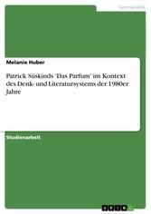 Patrick Süskinds 'Das Parfum' im Kontext des Denk- und Literatursystems der 1980er Jahre