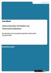Abweichendes Verhalten im Nationalsozialismus Das Beispiel der brandenburgischen Kleinstadt Luckenwalde
