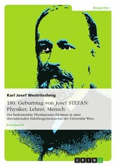 180. Geburtstag von Josef STEFAN: Physiker, Lehrer, Mensch - Der bedeutendste Physikpionier Kärntens in einer übernationalen Habsburgermonarchie der Universität Wien