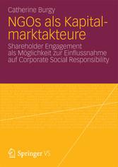 NGOs als Kapitalmarktakteure Shareholder Engagement als Möglichkeit zur Einflussnahme auf Corporate Social Responsibility