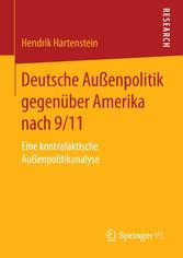Deutsche Außenpolitik gegenüber Amerika nach 9/11 Eine kontrafaktische Außenpolitikanalyse