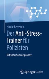 Der Anti-Stress-Trainer für Polizisten Mit Sicherheit entspannter