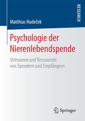 Psychologie der Nierenlebendspende Stressoren und Ressourcen von Spendern und Empfängern