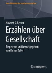 Erzählen über Gesellschaft Eingeleitet und herausgegeben von Reiner Keller