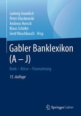 Gabler Banklexikon (A - J) Bank - Börse - Finanzierung