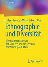 Ethnographie und Diversität Wissensproduktion an den Grenzen und die Grenzen der Wissensproduktion