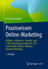 Praxiswissen Online-Marketing Affiliate-, Influencer-, Content- und E-Mail-Marketing, Google Ads, SEO, Social Media, Online- inklusive Facebook-Werbung