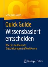 Quick Guide Wissensbasiert entscheiden Wie Sie strukturierte Entscheidungen treffen können