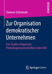 Zur Organisation demokratischer Unternehmen Eine Studie erfolgreicher Produktivgenossenschaften in den USA