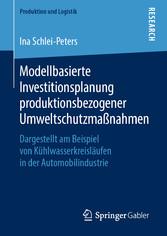 Modellbasierte Investitionsplanung produktionsbezogener Umweltschutzmaßnahmen Dargestellt am Beispiel von Kühlwasserkreisläufen in der Automobilindustrie