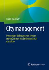 Citymanagement Innenstadt-Belebung mit System - starke Zentren mit Erlebnisqualität gestalten