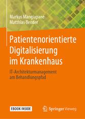 Patientenorientierte Digitalisierung im Krankenhaus IT-Architekturmanagement am Behandlungspfad