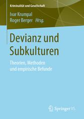 Devianz und Subkulturen Theorien, Methoden und empirische Befunde