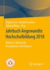 Jahrbuch Angewandte Hochschulbildung 2018 Deutsch-chinesische Perspektiven und Diskurse