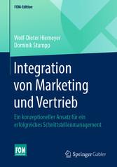 Integration von Marketing und Vertrieb Ein konzeptioneller Ansatz für ein erfolgreiches Schnittstellenmanagement