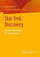 Star Trek: Discovery Gesellschaftsvisionen für die Gegenwart