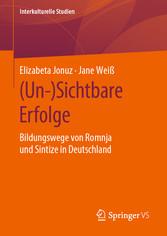 (Un-)Sichtbare Erfolge Bildungswege von Romnja und Sintize in Deutschland