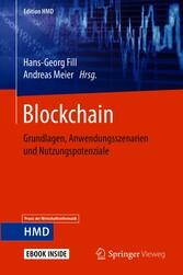 Blockchain Grundlagen, Anwendungsszenarien und Nutzungspotenziale