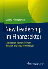 New Leadership im Finanzsektor So gestalten Banken aktiv den digitalen und kulturellen Wandel