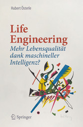 Life Engineering Mehr Lebensqualität dank maschineller Intelligenz?