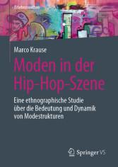 Moden in der Hip-Hop-Szene Eine ethnographische Studie über die Bedeutung und Dynamik von Modestrukturen