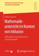 Mathematikunterricht im Kontext von Inklusion Fallstudien zu gemeinsamen Lernsituationen