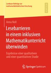 Lesebarrieren in einem inklusiven Mathematikunterricht überwinden Ergebnisse einer qualitativen und einer quantitativen Studie