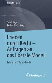 Frieden durch Recht - Anfragen an das liberale Modell • Band 6