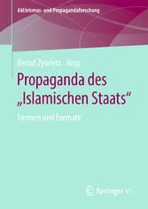 Propaganda des 'Islamischen Staats' Formen und Formate