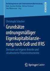 Grundsätze ordnungsmäßiger Eigenkapitalbilanzierung nach GoB und IFRS Derivate auf eigene Anteile und strukturierte Finanzinstrumente