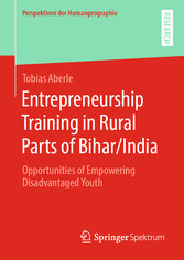 Entrepreneurship Training in Rural Parts of Bihar/India Opportunities of Empowering Disadvantaged Youth