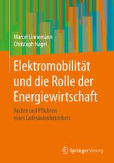 Elektromobilität und die Rolle der Energiewirtschaft Rechte und Pflichten eines Ladesäulenbetreibers